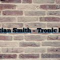 Christian Smith – Tronic Radio