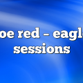 joe red – Eagle Sessions