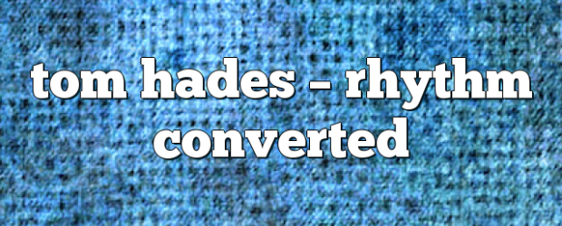 Airs on April 21, 2017 at 10:00AM #THRC you may also like: Rhythm Converted with TOM HADES in the mix tom hades – Rhythm Converted tom hades – Rhythm Converted