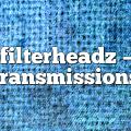filterheadz – Transmissions