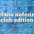 Airs on July 10, 2017 at 01:00PM Stefano Noferini Presents Club Edition