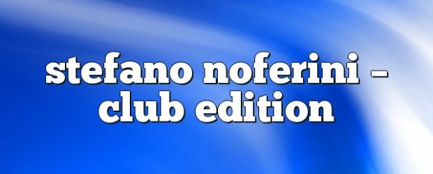 Airs on July 17, 2017 at 01:00PM Stefano Noferini Presents Club Edition you may also like: Stefano Noferini – Club Edition Stefano Noferini – Club Edition Stefano Noferini – Club […]