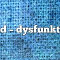 todd – dysfunktion