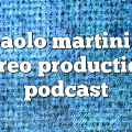 paolo martini – Stereo Productions Podcast