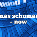 thomas schumacher – now