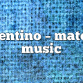 valentino – Materia Music
