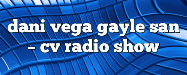 Airs on October 27, 2017 at 04:00PM Fridays at 4pm EST you may also like: dani vega gayle san – Radio Show dani vega gayle san – CV Radio Show […]