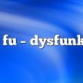 frak fu – dysfunktion