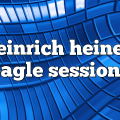 heinrich heine – Eagle Sessions