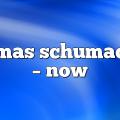 thomas schumacher – now