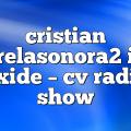 cristian varelasonora2 ian axide – CV Radio Show