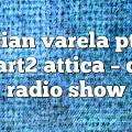 cristian varela ptfm7 part2 attica – CV Radio Show