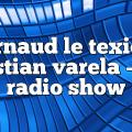 arnaud le texier cristian varela – CV Radio Show