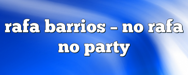 Airs on June 16, 2018 at 08:00PM No Rafa No Party with Rafa Barrios. Sunday at 11am EST you may also like: No related posts.