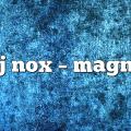 dj nox – Magna