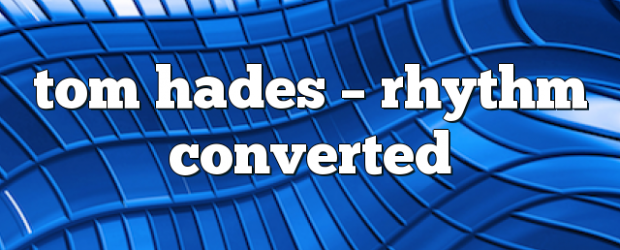 Airs on July 13, 2018 at 10:00AM #THRC you may also like: Rhythm Converted with TOM HADES in the mix tom hades – Rhythm Converted tom hades – Rhythm Converted