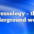 Pressology – The Underground World