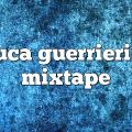 Luca Guerrieri – Mixtape